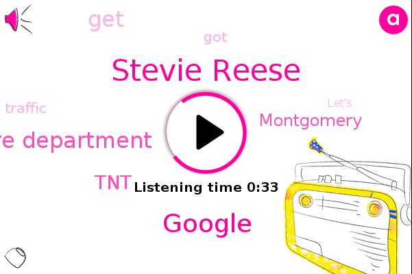 Stevie Reese,Montgomery,Center Lane Fire Department,Google,TNT