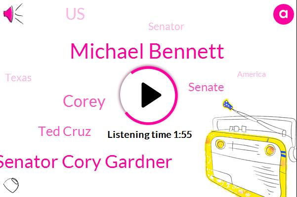 Michael Bennett,Senator Cory Gardner,Corey,Senator,Senate,Ted Cruz,United States,Texas,America,President Trump