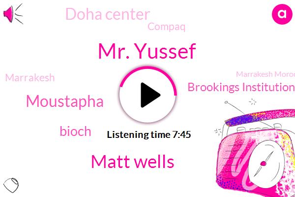 Mr. Yussef,Marrakesh,Marrakesh Morocco,UN,Qatar,Brookings Institution,Middle East,Matt Wells,Gulf,Doha Center,Moustapha,Compaq,Director,Meighan,Europe,Bioch,America,Telecoms
