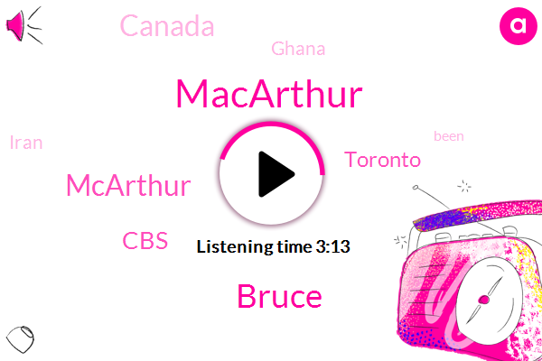 Macarthur,Toronto,Canada,Ghana,Bruce,CBS,Iran,Mcarthur,Sixty Seven Year,Sixteen Years,Fifty Years,Seven Years