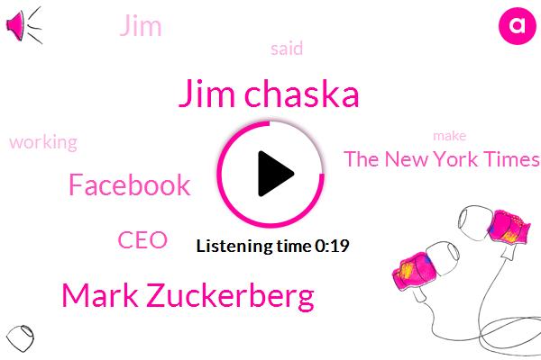 Facebook,Jim Chaska,The New York Times,Mark Zuckerberg,CEO