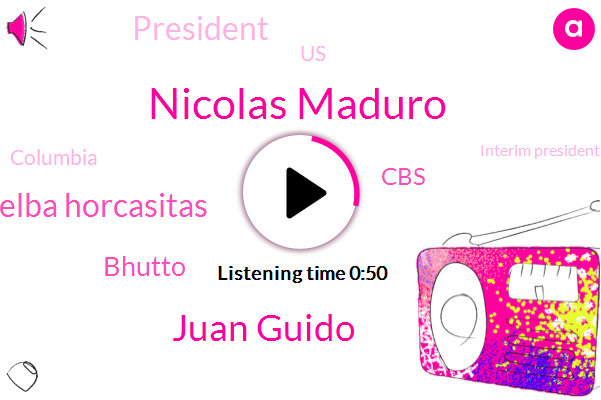 Columbia,Nicolas Maduro,Juan Guido,Interim President,President Trump,Melba Horcasitas,Latin America,Venezuela,CBS,United States,Bhutto,Six Thirty Eight Thirty Six Degrees,Ninety Eight Percent,Ten Million Percent