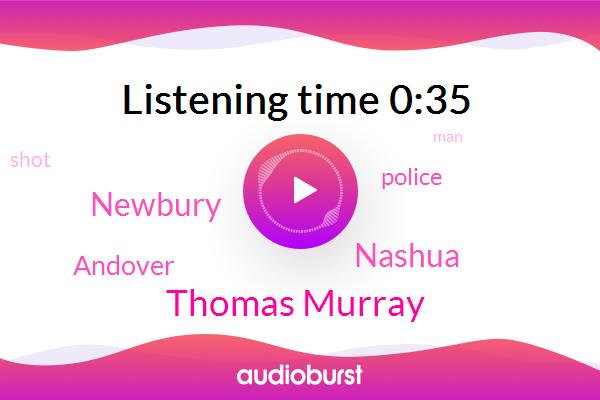 Nashua,Newbury,Thomas Murray,Andover