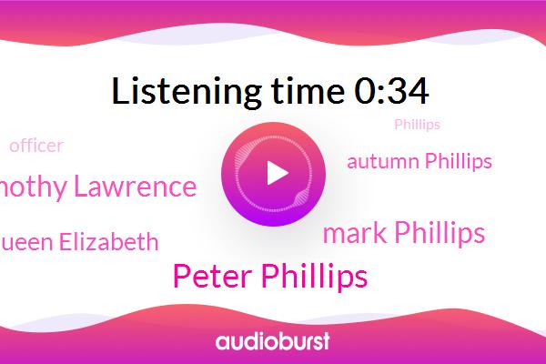 Peter Phillips,Mark Phillips,Timothy Lawrence,Queen Elizabeth,Autumn Phillips,Officer