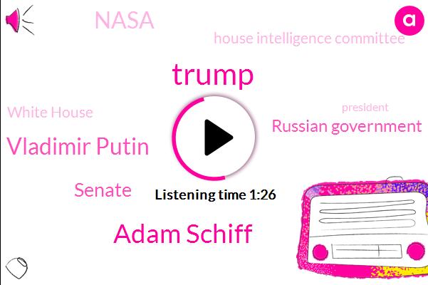 Russian Government,Burbank,Nasa,House Intelligence Committee,Congressman,Adam Schiff,Houston,Donald Trump,Vladimir Putin,Scientist,Iowa,China,White House,President Trump,Senate