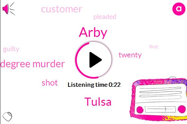 Arby,Tulsa,First Degree Murder