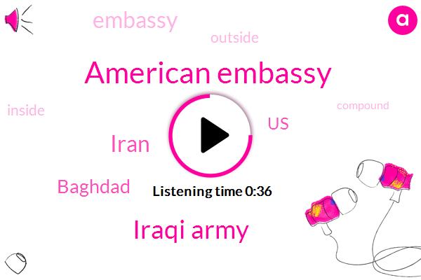 American Embassy,Baghdad,Iran,Iraqi Army,United States