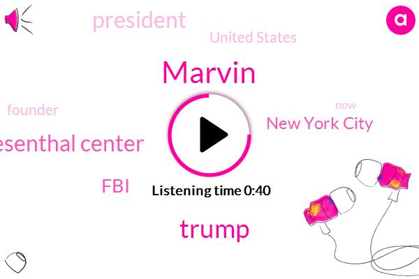 New York City,Marvin,Simon Wiesenthal Center,FBI,President Trump,United States,Donald Trump,Founder