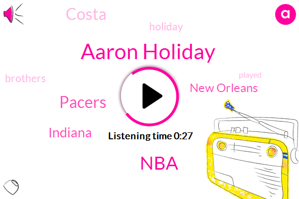 Aaron Holiday,NBA,New Orleans,Pacers,Costa,Indiana