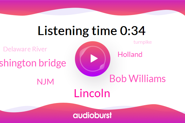 Lincoln,Holland,George Washington Bridge,Bob Williams,NJM,Delaware River