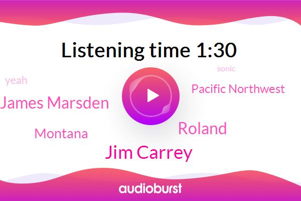Montana,Pacific Northwest,Jim Carrey,Roland,James Marsden