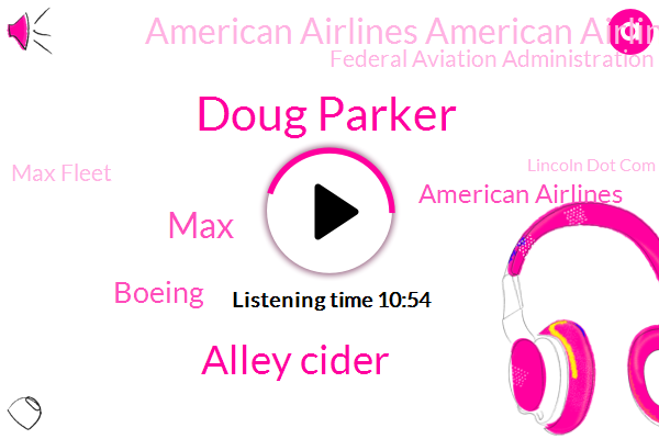 American Airlines,Boeing,MAX,American Airlines American Airlines,Doug Parker,Federal Aviation Administration,Max Fleet,CEO,Ethiopia,Kansas,Reporter,Vasu Raja,United States,Alley Cider,New York,Florida,Lincoln Dot Com
