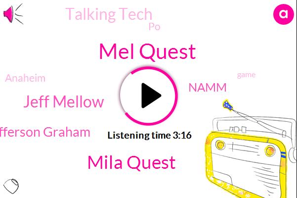 Mel Quest,Mila Quest,Talking Tech,Namm,Jeff Mellow,Anaheim,Jefferson Graham,PO