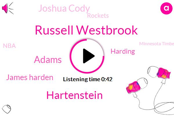 Rockets,Minnesota Timberwolves,Houston,Russell Westbrook,Hartenstein,Adams,James Harden,NBA,Harding,Joshua Cody