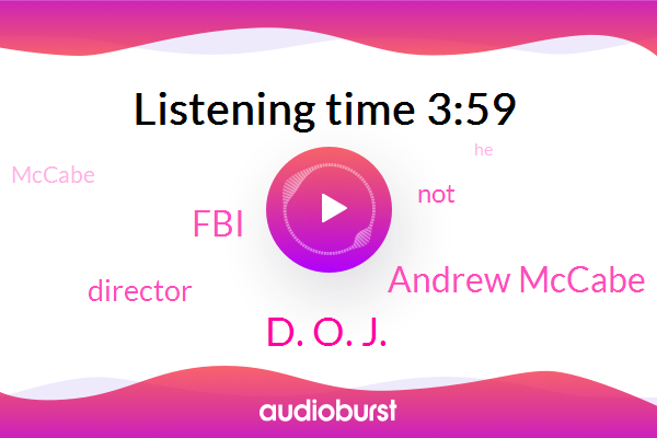 D. O. J.,Andrew Mccabe,FBI,Director