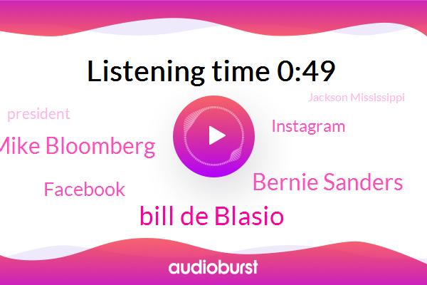 Bill De Blasio,Bernie Sanders,President Trump,Jackson Mississippi,Pearl River,Facebook,Mike Bloomberg,New York City,ABC,Instagram