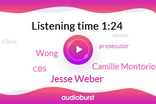 Jesse Weber,Prosecutor,Camille Montorio,China,Wong,Rape,Attorney,Assault,CBS,Reporter