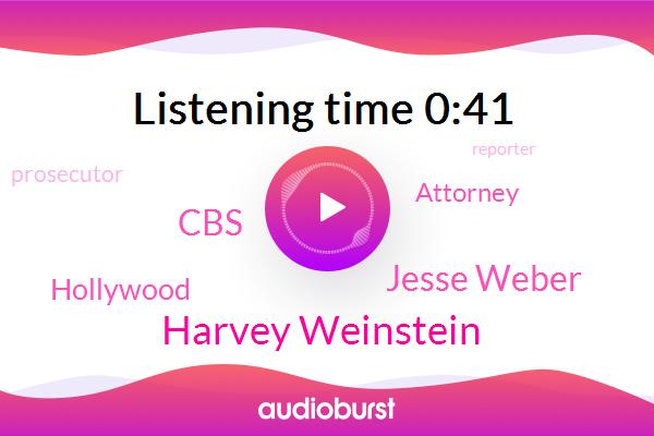 Prosecutor,Reporter,Rape,Hollywood,Harvey Weinstein,Attorney,Jesse Weber,Assault,CBS
