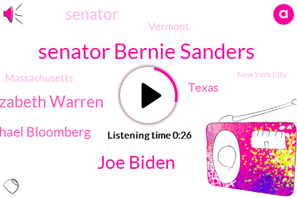 Senator Bernie Sanders,Joe Biden,Elizabeth Warren,Michael Bloomberg,Vermont,Texas,U. T. Texas Tribune,Massachusetts,Senator,New York City
