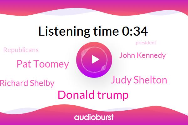 President Trump,Donald Trump,Judy Shelton,Pat Toomey,Pennsylvania,Richard Shelby,Alabama,Senator,Louisiana,Republicans,John Kennedy