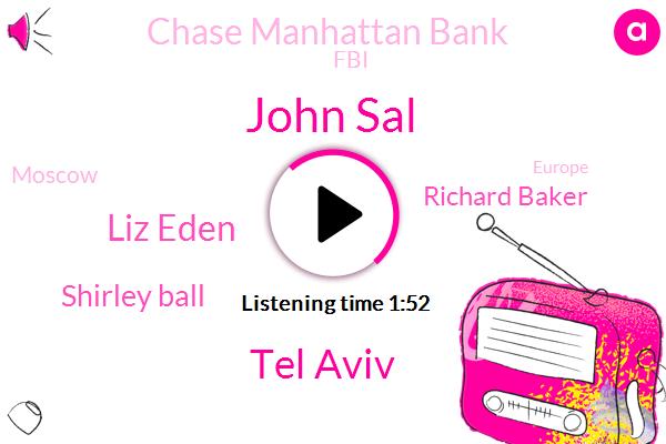 John Sal,Chase Manhattan Bank,Tel Aviv,Robbery,Liz Eden,Moscow,Shirley Ball,FBI,Richard Baker,Europe,JFK,Partner