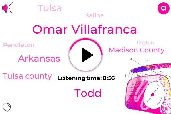 Arkansas,Tulsa County,Omar Villafranca,Madison County,Tulsa,Salina,Pendleton,Dayton,Indiana,Fort Smith,Ohio,Todd,Oklahoma,Twenty Feet