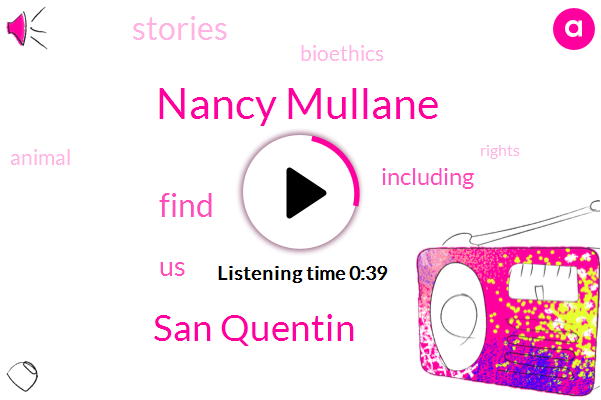 Nancy Mullane,San Quentin,One Hundred Dollars,Two Weeks