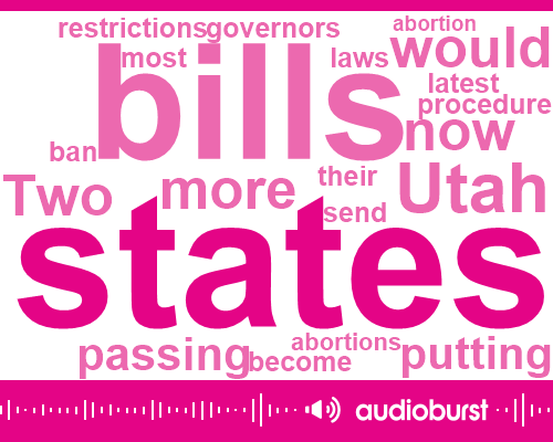 Listen: Arkansas, Utah lawmakers pass 18-week abortion bans