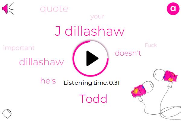J Dillashaw,Todd