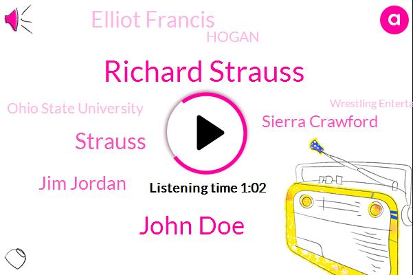 Richard Strauss,Sierra Crawford,Hulk Hogan,Ohio State University,Elliot Francis,Wrestling Entertainment,Jim Jordan,Rustling Corporation,Ohio,Congressman,Harassment,Two Three Years