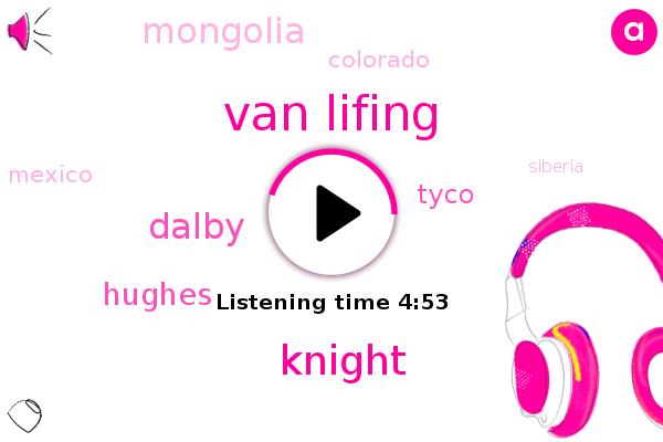 Mongolia,Van Lifing,Colorado,Knight,Dalby,Mexico,Siberia,Canada,Tyco,Africa,Hughes
