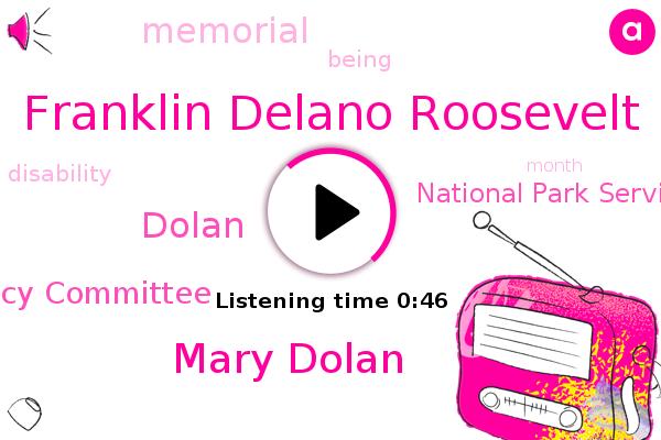 Franklin Delano Roosevelt,Mary Dolan,Fdr Memorial Legacy Committee,Dolan,National Park Service