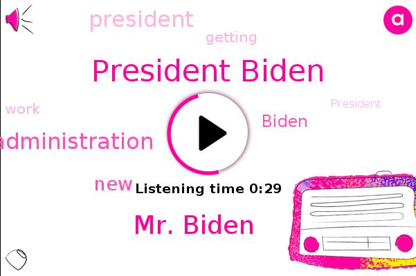 President Biden,Mr. Biden,Trump Administration