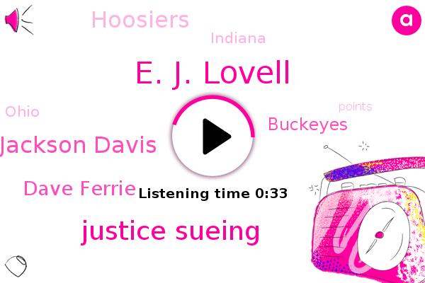 E. J. Lovell,Justice Sueing,Indiana,Ohio,Buckeyes,Hoosiers,Jackson Davis,Dave Ferrie