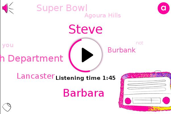 Lancaster,Rare County Health Department,Steve,Super Bowl,Barbara,Agoura Hills,Burbank
