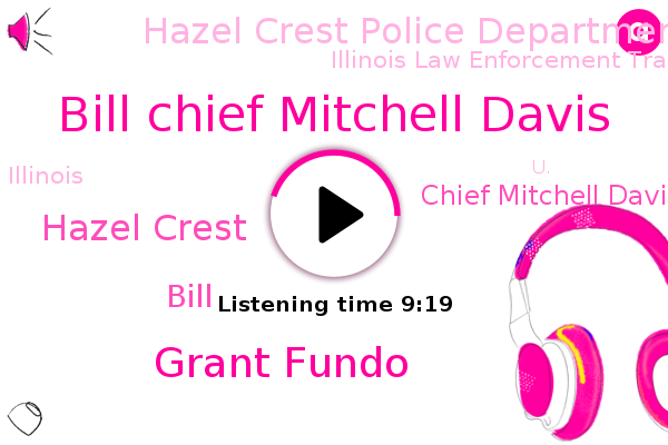Bill Chief Mitchell Davis,Hazel Crest Police Department,Illinois Law Enforcement Training And Standards Board,Grant Fundo,Illinois,WGN,Hazel Crest,U.,Chicago,Bill,Chief Mitchell Davis