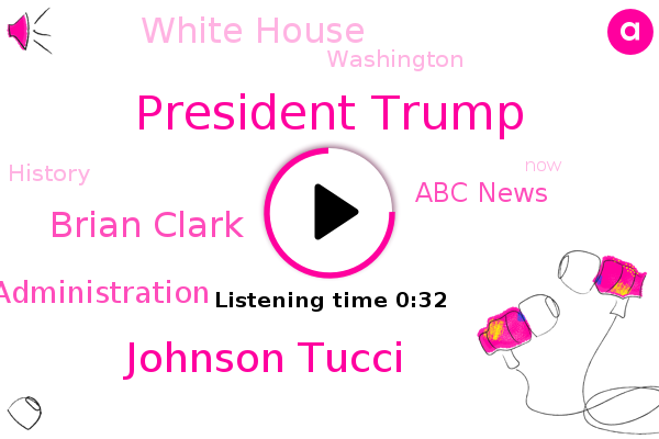 President Trump,Trump Administration,Johnson Tucci,Brian Clark,Abc News,ABC,Washington,White House