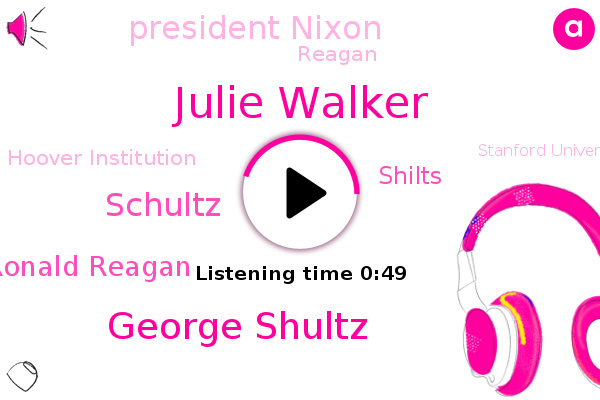 Julie Walker,George Shultz,Schultz,Ronald Reagan,Soviet Union,Hoover Institution,Middle East,Shilts,Stanford University,Cabinet,President Nixon,Treasury,Reagan