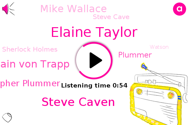 Elaine Taylor,Steve Caven,Captain Von Trapp,Christopher Plummer,Connecticut,CBS,Plummer,Mike Wallace,Steve Cave,Sherlock Holmes,Watson,Cbs News