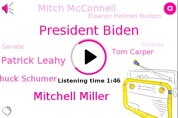 President Biden,Mitchell Miller,Senate,Senator Patrick Leahy,Chuck Schumer,U.,Tom Carper,Vermont,Mitch Mcconnell,Capitol Hill,Eleanor Holmes Norton,Delaware,Congress,America