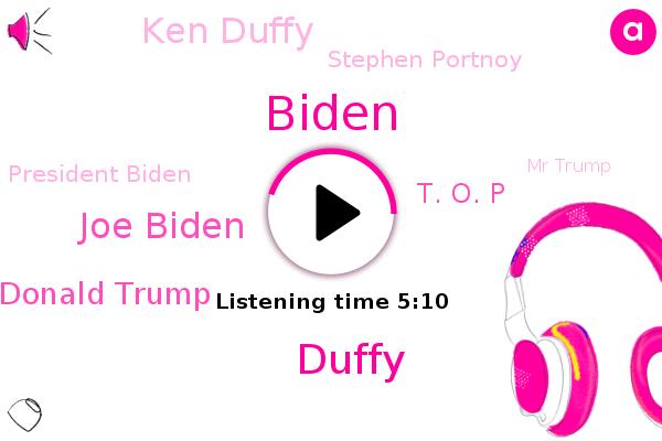 Joe Biden,Biden,Donald Trump,T. O. P,Ken Duffy,Stephen Portnoy,President Biden,Mr Trump,Capitol Building,Alaskan Anwar Wildlife Refuge,Duffy,Skype,KEN,Cbs News,President Obama,Oval Office,Seattle,Hilary,Aides,White House