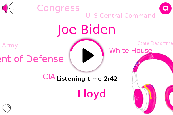 Department Of Defense,Joe Biden,United States,CIA,White House,Congress,U. S Central Command,West Point,Austin,Iraq,Army,Lloyd,State Department