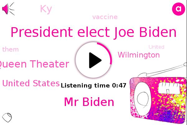 President Elect Joe Biden,Queen Theater,Mr Biden,United States,Wilmington,KY