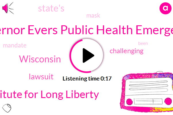 Governor Evers Public Health Emergency,Wisconsin Institute For Long Liberty,Wisconsin