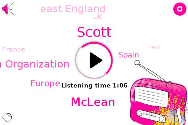 Europe,Scott,Spain,East England,Mclean,World Health Organization,UK,France