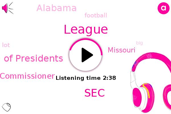 Football,SEC,Council Of Presidents,League,Commissioner,Missouri,Alabama