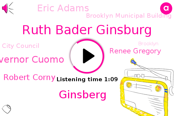 Ruth Bader Ginsburg,Brooklyn,Ginsberg,Brooklyn Municipal Building,Governor Cuomo,Bed Stuy,Robert Corny,Renee Gregory,New York,Eric Adams,City Council,Attorney,President Trump