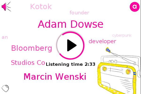 Adam Dowse,Bloomberg,Developer,Studios Co,Marcin Wenski,Kotok,Founder