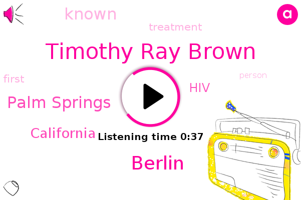 Timothy Ray Brown,HIV,Palm Springs,Berlin,California