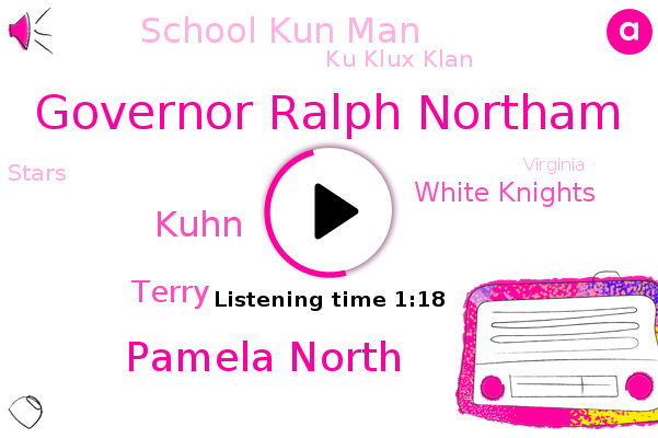 Governor Ralph Northam,White Knights,Virginia,School Kun Man,Pamela North,Ku Klux Klan,Wu Han,Kuhn,Wuhan,Terry,Stars